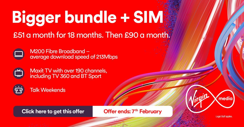 bigger bundle with sim - Virgin Media Deals for New Customers