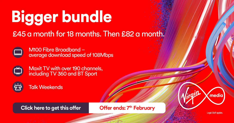 bigger bundle - Virgin Media Deals for New Customers