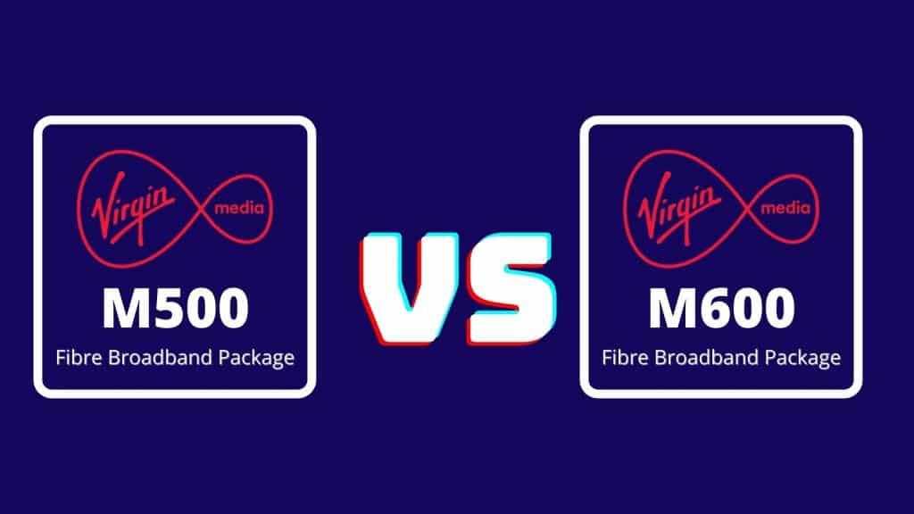 Virgin Media M500 vs M600 broadband package
